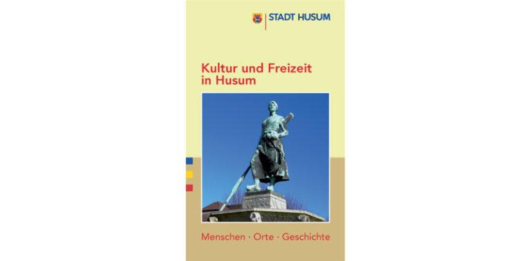 Neue Broschüre: Kultur und Freizeit in Husum